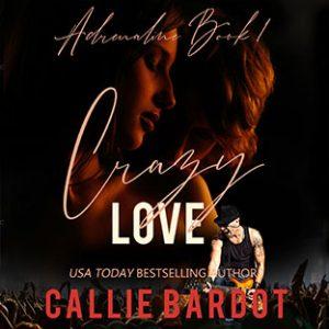 crazy love callie bardot
