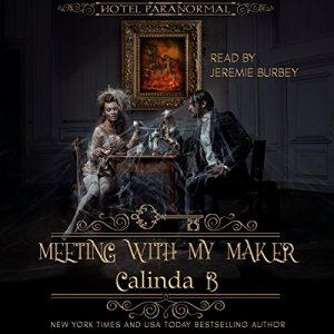 meeting with my maker calinda b