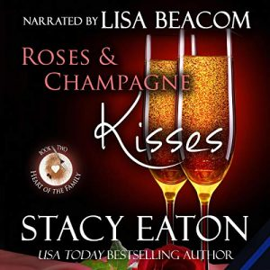 roses and champagne kisses stacy eaton