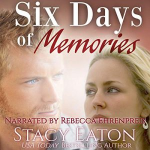 six days of memories stacy eaton