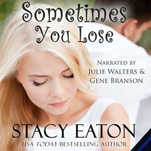 sometimes you lose stacy eaton